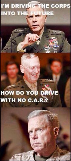 Mattis hating on Amos. Usmc Humor, Military Humor, Military Life, Military Quotes, Marine Love, Once A Marine, Marine Corps Memes, American Civil War, American Soldiers