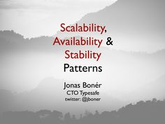 Overview of scalability, availability and stability patterns, techniques and products.