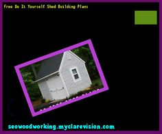 Free Do It Yourself Shed Building Plans 151953 - Woodworking Plans and Projects!