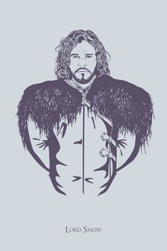 Jon Snow, Lord Snow — Game of Thrones  Art Print