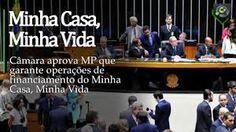 Comprar Sua Casa Própria: Câmara aprova Medida Provisória do Minha Casa, Min...