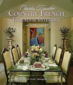 """Read """"Country French Florals & Interiors"""" by Charles Faudree available from Rakuten Kobo. In this third book, Charles Faudree shares some of his most recent signature Country French interiors and introduces flo. Country French, French Country Decorating, French Style, Country Style, Christmas Floral Arrangements, Flower Arrangements, Interior Design Books, Elegant Dining, Beautiful Christmas"""