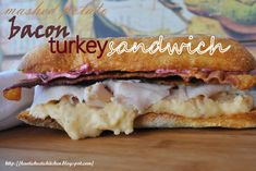 my kaotic kitchen: take my word for it wednesday.. mashed potato, bacon and turkey sandwichs are pretty darn good..