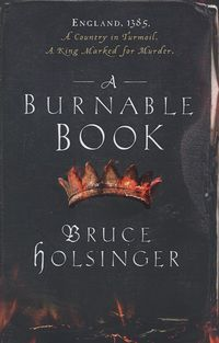 A Burnable Book by Bruce W. Holsinger, historical fiction thriller from medieval London