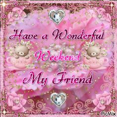 Have a wonderful weekend my friend pink animated friend weekend friday sunday saturday greeting graphic Weekend Gif, Happy Weekend Quotes, Weekend Images, Hello Weekend, Enjoy Your Weekend, Happy Friday, Good Morning Gif Disney, Good Morning Good Night, Good Morning Wishes