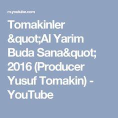"Tomakinler ""Al Yarim Buda Sana"" 2016 (Producer Yusuf Tomakin) - YouTube"