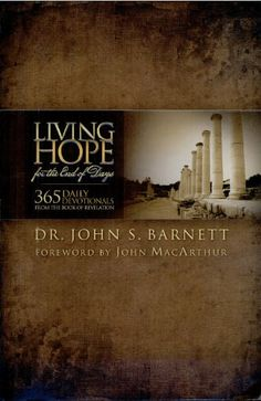 Living Hope for the End of Days: 365 Days of Devotions from the Book of the Revelation: the Safest Spot in the Universe - Kindle edition by John Samuel Barnett, John F. MacArthur. Religion & Spirituality Kindle eBooks @ Amazon.com.