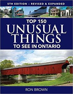 Top 150 Unusual Things to See in Ontario: Ron Brown: 9781770857100: Books - Amazon.ca