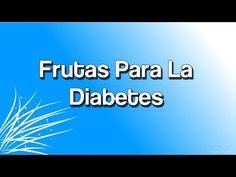 Frutas Para La Diabetes | Frutas Recomendadas Para Diabeticos - YouTube