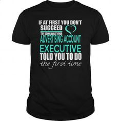 ADVERTISING ACCOUNT EXECUTIVE - IF YOU #tee #hoodie. ORDER HERE => https://www.sunfrog.com/LifeStyle/ADVERTISING-ACCOUNT-EXECUTIVE--IF-YOU-Black-Guys.html?id=60505