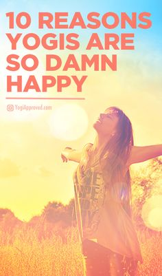 10 Reasons Why Yogis Are So Damn Happy
