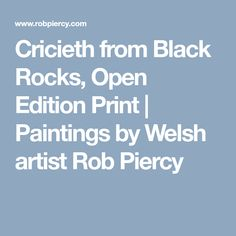 Cricieth from Black Rocks, Open Edition Print North Wales, Black Rock, Welsh, Rocks, Framed Prints, Paintings, Artist, Welsh Language, Paint