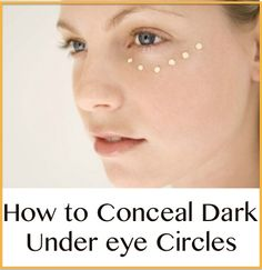 How to Conceal Dark Undereye Circles:  http://positivemed.com/2013/11/21/conceal-dark-undereye-circles/