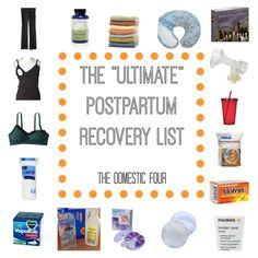 A basic list of must haves when preparing for postpartum recovery.