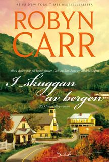 I skuggan av bergen, Robyn Carr +++ lättsmält feelgood av en bra författare i genren