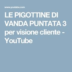 LE PIGOTTINE DI VANDA   PUNTATA 3   per visione cliente - YouTube
