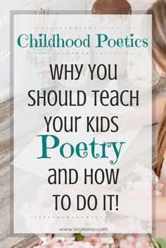 An incredible look into the importance of poetry for children and how to teach it at every age, birth to 16+!
