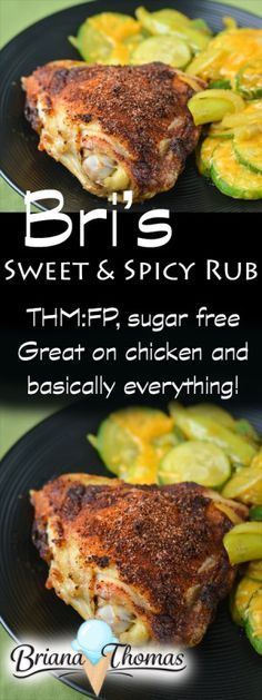 Bri's Sweet & Spicy Rub...this is the perfect seasoning for meat, veggies, salad, chickpeas - you name it! THM:FP, low carb, sugar free, gluten/egg/dairy/nut free