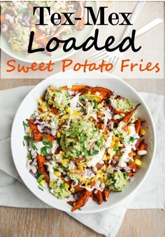 Tex-Mex Loaded Sweet Potato Fries |Euphoric Vegan