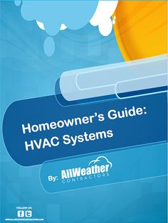 Free Homeowners Guide: HVAC Systems - learn about the 4 main types of HVAC systems and what the components are.