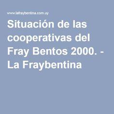 Situación de las cooperativas del Fray Bentos 2000. - La Fraybentina