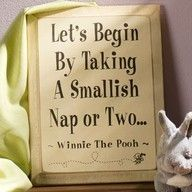 Naps are very good for mind, body and soul. Cats know this and so does Winnie the (Wise) Pooh