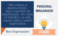 Seja o exemplo na organização.  #boas_organizacoes