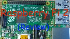 Raspberry Pi 2 (Review)