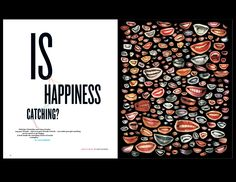 "I like this a lot because of the headline font and style. It is very catchy and visually pleasing. The picture goes along with the headline, ""is happiness catching"" because of the pictures of the smiles, so you obviously know the pages go together. There is clearly another spread after this because there is no article on this page, but the bi-line is helpful and visually pleasing as well."