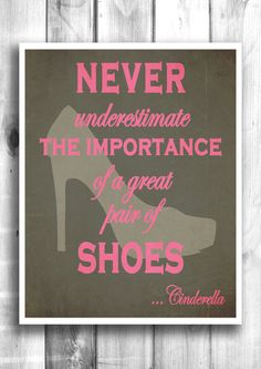 One can never have too many shoes -