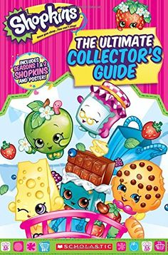 Shopkins: The Ultimate Collector's Guide