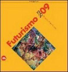 Prezzi e Sconti: #Futurismo 1909-2009. velocitàarteazione  ad Euro 16.15 in #Skira #Media libri arti e spettacolo