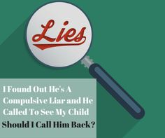 What do you do when you find out your baby daddy is a compulsive liar and wants to see your child? Read this post to find out more... #askepicmommy