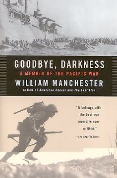 Goodbye, Darkness : A Memoir of the Pacific War William Manchester (2002) WWII #Paperback