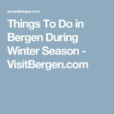 Things To Do in Bergen During Winter Season - VisitBergen.com