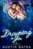 Drowning In You: An Mpreg Romance (Trouble In Paradise Book 4) by Austin Bates (Author) #LGBT #Kindle US #NewRelease #Lesbian #Gay #Bisexual #Transgender #eBook #ad