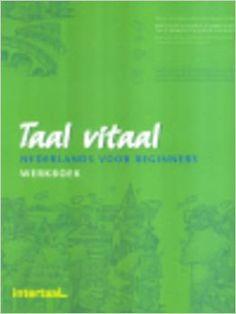 Taal vitaal nieuw : Nederlands voor beginners. Werkboek