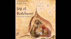 Király Péter - Rettegi Zsolt: Jöjj el, Betlehem! - 13. Jöjj el, Betlehem!