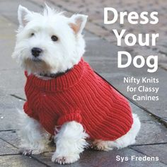 Dress Your Dog: Nifty Knits for Classy Canines Choose from more than 30 beautifully designed doggy outfits and accessories, including sweaters, pillows, leashes, collars, carrying Read  more http://dogpoundspot.com/dress-your-dog-nifty-knits-for-classy-canines/  Visit http://dogpoundspot.com for more dog review products
