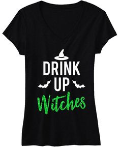 drink up witches halloween shirt with green glitter print - Halloween Shirts For Ladies