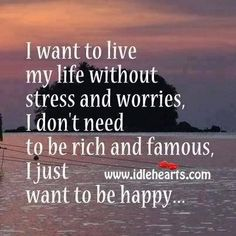 Live My Life Without Stress - The Daily Quotes Quotes Thoughts, Life Quotes Love, Great Quotes, Quotes To Live By, Funny Quotes, Inspirational Quotes, Awesome Quotes, Random Thoughts, Motivational