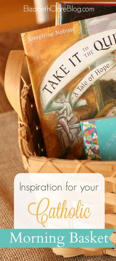 Ideas for morning basket, circle time inspiration in your Catholic ...