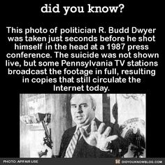 did you know? - This photo of politician R. Budd Dwyer  was taken...