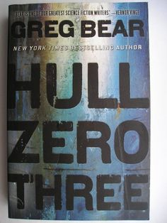 [SPS] My review of Hull Zero Three by Greg Bear