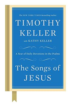 Joe Cox: The Songs of Jesus: A Year of Daily Devotions in the Psalms