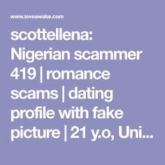 scottellena: Nigerian scammer 419 | romance scams | dating profile with fake picture | 21 y.o, United States, Camas | Libra