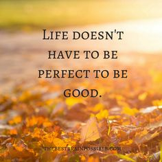 It may not look anything like the life you had planned, but it can still be good. #divorce #depression #suicide #braininjury #quote #mentalhealth #mentalillness #quote #inspiration #motivation