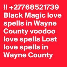 Black Magic love spells in Wayne County voodoo love spells Lost love spells in Wayne County
