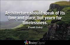 Frank Gehry Quotes - BrainyQuote