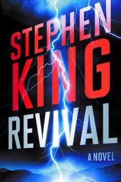 Revival : a novel by Stephen King.  Click the cover image to check out or request the bestsellers kindle.